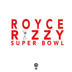 Royce Rizzy - Super Blunt Sunday