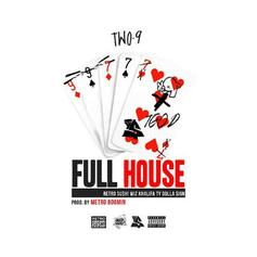 Two-9 - Full House  Feat. Wiz Khalifa & Ty Dolla $ign (Prod. By Metro Boomin)