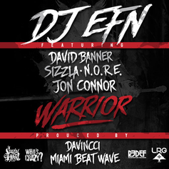 DJ EFN - Warrior Feat. David Banner, Sizzla, N.O.R.E. & Jon Connor