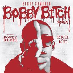 Bobby Shmurda - Bobby Bitch (Remix) Feat. Rowdy Rebel & Rich The Kid