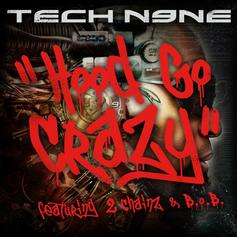 Tech N9ne - Hood Go Crazy Feat. 2 Chainz & B.o.B