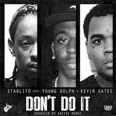 Starlito - Don't Do It Feat. Young Dolph & Kevin Gates