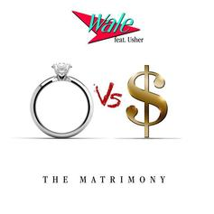 Wale - The Matrimony Feat. Usher