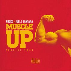Rocko - Muscle Up  Feat. Juelz Santana