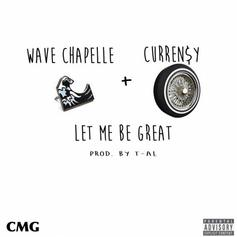 Wave Chapelle - Let Me Be Great Feat. Curren$y