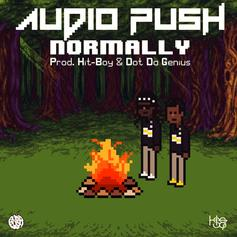 Audio Push - Normally (Prod. By Hit-Boy & Dot Da Genius)