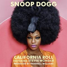 Snoop Dogg - California Roll Feat. Pharrell & Stevie Wonder
