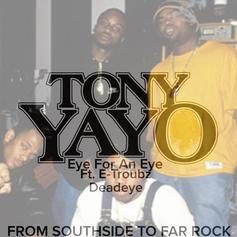 Tony Yayo - Eye For An Eye (Freestyle) Feat. Deadeye & E-Troubz