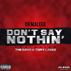 Dr. Maleek - Don't Say Nothin Feat. The Game & Tory Lanez