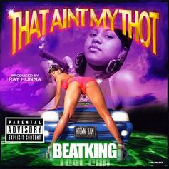 BeatKing - That Ain't My Thot
