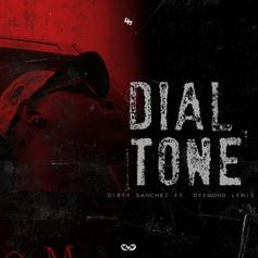 Dirty Sanchez - Dial Tone (Leave A Message) Feat. Dyemond Lewis