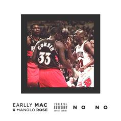 Earlly Mac - No No Feat. Manolo Rose (Prod. By icepic)