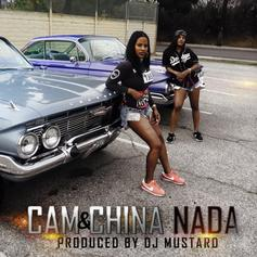 Cam & China - Nada (Prod. By DJ Mustard)