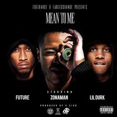 Zona Man - Mean To Me Feat. Future & Lil Durk (Prod. By C-Sick)