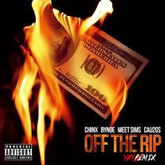 Chinx - Off The Rip (Remix) Feat. MeetSims, Bynoe & Cau2G$