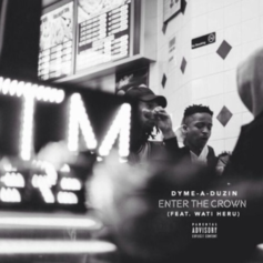 Dyme-A-Duzin - Enter The Crown Feat. Wati Heru