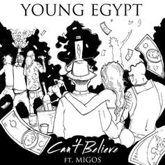 Young Egypt - Can't Believe Feat. Migos