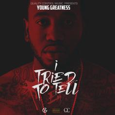 Young Greatness - I Tried To Tell Em