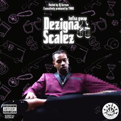 Hefna Gwap - Dezigna Scalez (Hosted By DJ Scream)
