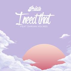 Pries - I Need That Feat. Darian Holmes