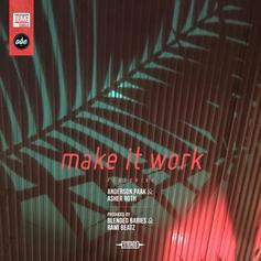 Blended Babies - Make It Work Feat. Anderson .Paak, Asher Roth & Donnie Trumpet