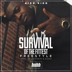 Kidd Kidd - Survival Of The Fittest (Freestyle)