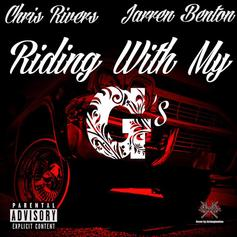 Chris Rivers - Riding With My Gs Feat. Jarren Benton