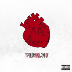 DP - For The Love Of Feat. DRAM (Prod. By Ducko McFli)
