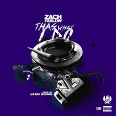 Zach Farlow - Thas What I Do (Prod. By Metro Boomin)