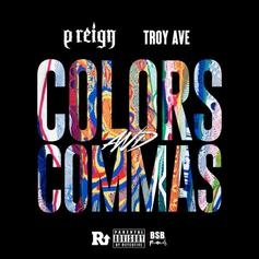 P Reign - Colors & Commas Feat. Troy Ave