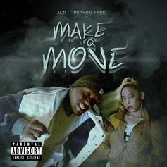 Jazi - Make A Move Feat. Peryon J Kee