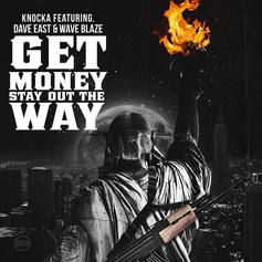 Knocka - Get Money, Stay Out The Way Feat. Dave East & Wave Blaze