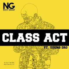 Nick Grant - Class Act Feat. Young Dro