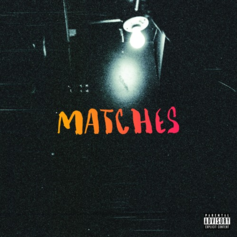 Bas - Matches Feat. The Hics