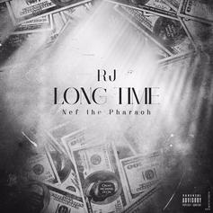 RJ - Long Time Feat. Nef The Pharaoh