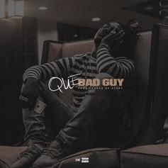 Que - Bad Guy (Prod. By League Of Starz)