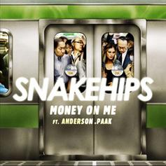 Snakehips - Money On Me Feat. Anderson .Paak