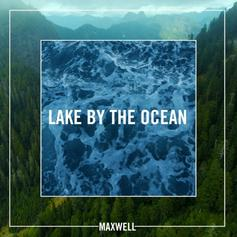 Maxwell - Lake By The Ocean