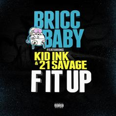 Bricc Baby - F It Up Feat. 21 Savage & Kid Ink (Prod. By Wheezy & C4)