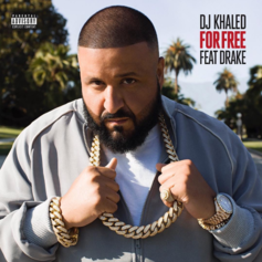 DJ Khaled - For Free Feat. Drake