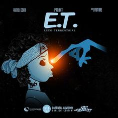 DJ Esco - Project E.T. (Esco Terrestrial) (Hosted By Future)