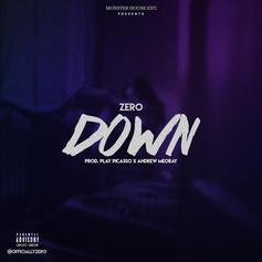 Zero - Down (Prod. By Play Picasso & Andrew Meoray)