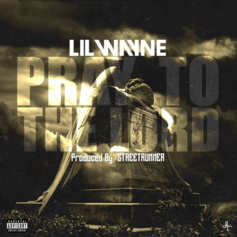 Lil Wayne - Pray To The Lord (Mastered)