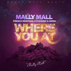 Mally Mall - Where You At Feat. French Montana, 2 Chainz & Iamsu!
