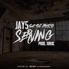 Jay5 - Servin Feat. OG Maco (Prod. By 30Roc)