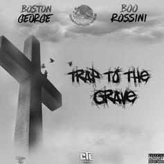 Boston George & Boo Rossini - Trap To The Grave