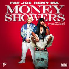 Fat Joe & Remy Ma - Money Showers Feat. Ty Dolla $ign