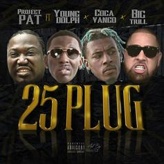 Project Pat - 25 Plug Feat. Young Dolph, Big Trill & Coca Vango