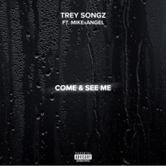Trey Songz - Come And See Me Feat. Mike Angel
