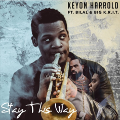 Keyon Harrold - Stay This Way Feat. Bilal & Big K.R.I.T.